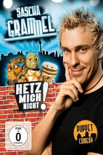 Sascha Grammel - Hetz mich nicht! [DVD]