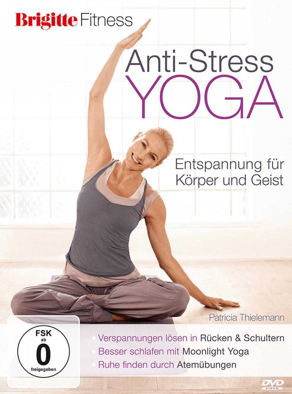 Brigitte Fitness. Anti-Stress Yoga. Entspannung für Körper und Geist [DVD]