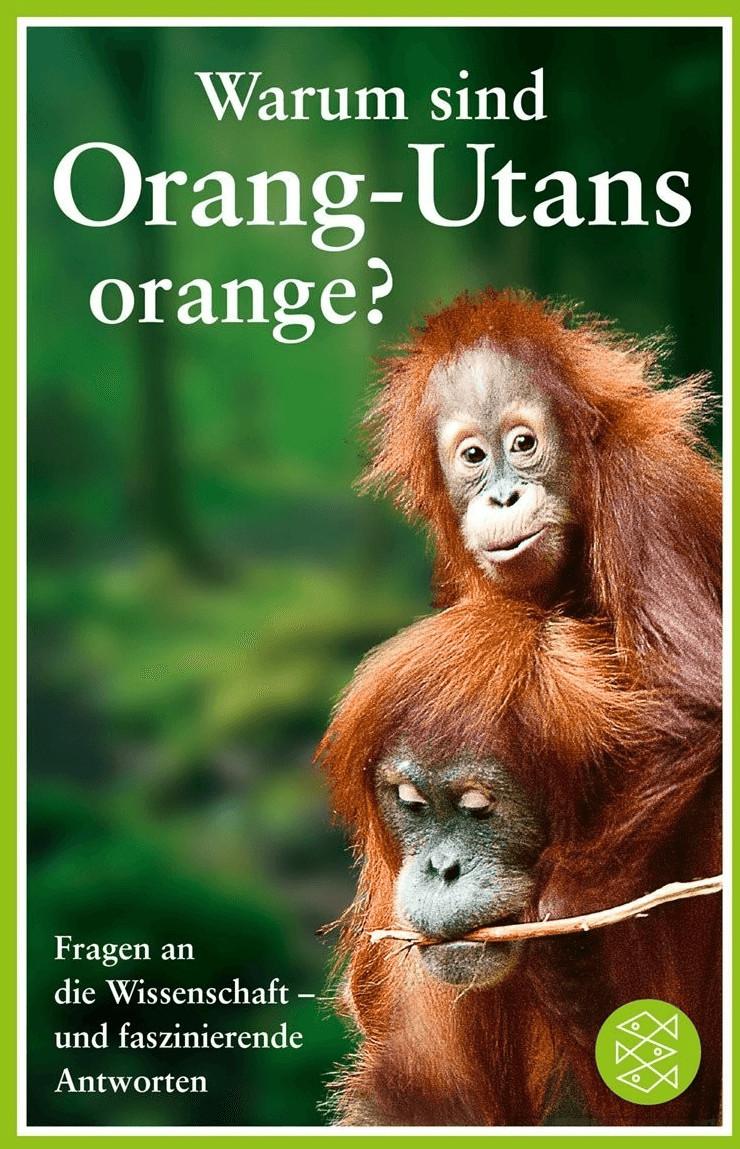 Warum sind Orang-Utans orange? [Taschenbuch]
