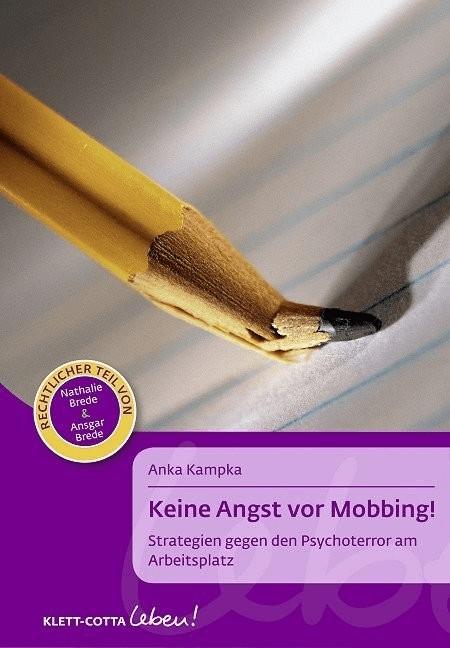 Keine Angst vor Mobbing! (Kampka, Anka Brede, N...