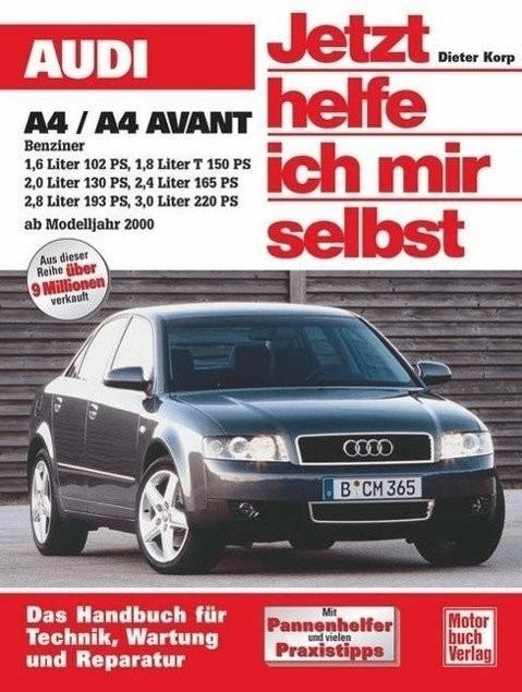 #Audi A4/A4 Avant Benziner ab 2000. Jetzt helfe ich mir selbst (Korp, Dieter)#