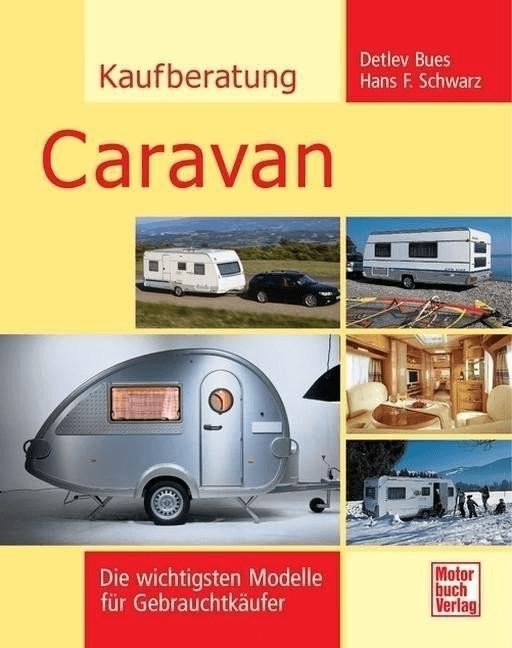 Kaufberatung Caravan (Bues, Detlev Schwarz, Hans F.)