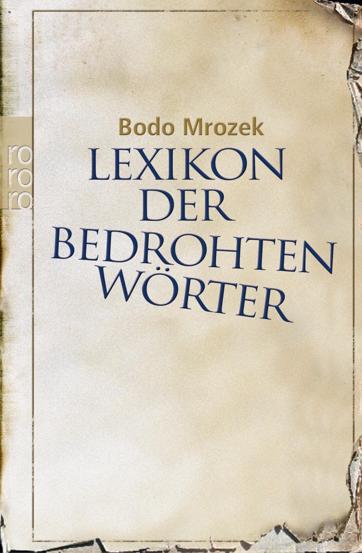 Lexikon der bedrohten Wörter (Bodo Mrozek) [Taschenbuch]