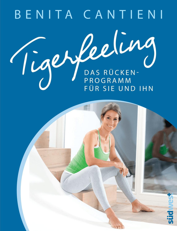Tigerfeeling: Das Rückenprogramm für sie und ihn (Benita Cantieni)