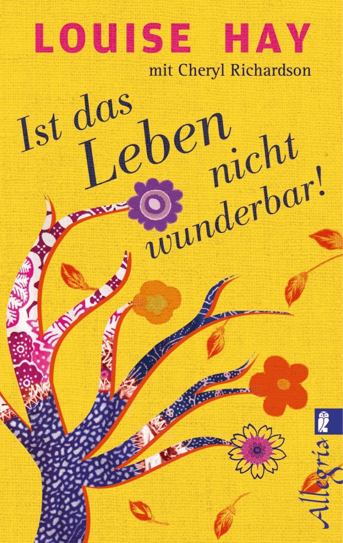#Ist das Leben nicht wunderbar! (Hay, Louise Richardson, Cheryl) [Taschenbuch]#