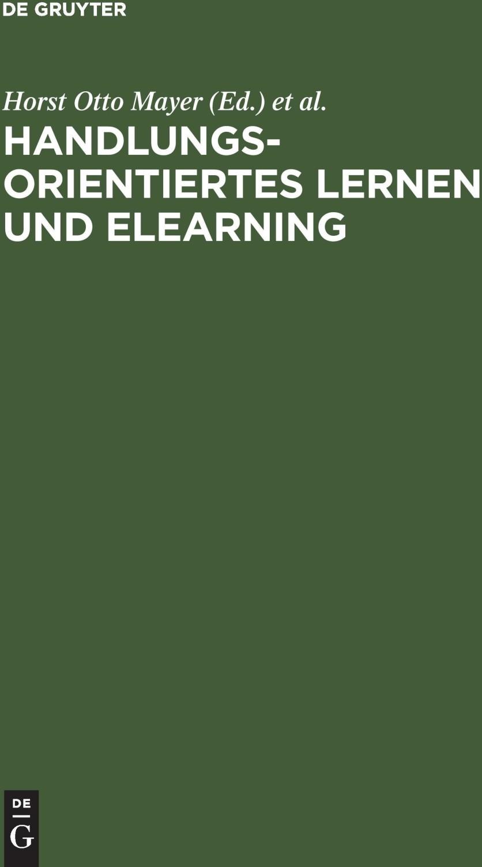 Handlungsorientiertes Lernen und eLearning [Gebundene Ausgabe]