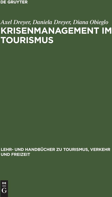 Krisenmanagement im Tourismus (Dreyer, Axel Dre...