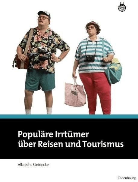 Populäre Irrtümer über Reisen und Tourismus (St...