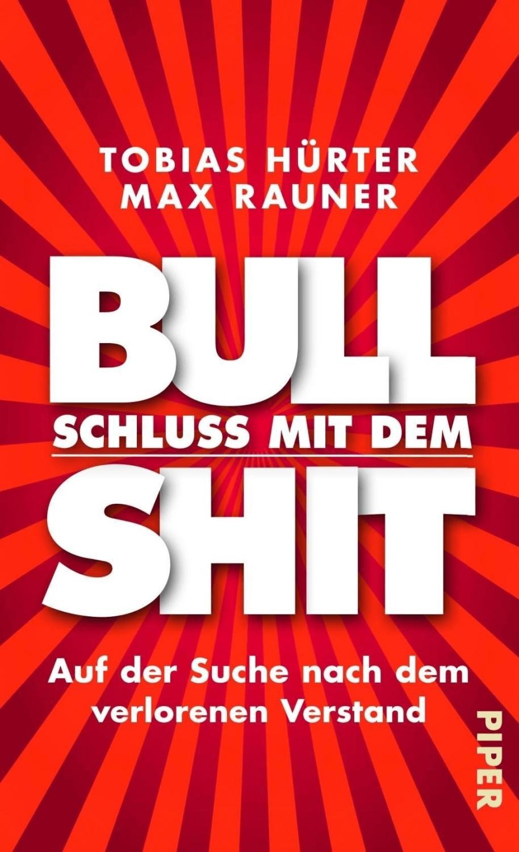 Schluss mit dem Bullshit! (Hürter, Tobias Raune...