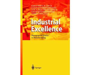 Industrial Excellence (Loch, C. H. Heyden, L. van der Wassenhove, L. N. van Huchzermeier, A. Escalle, C.) [Gebundene Ausgabe]
