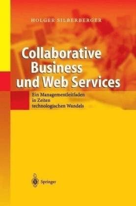 #Collaborative Business und Web Services (Silberberger, Holger) [Gebundene Ausgabe]#