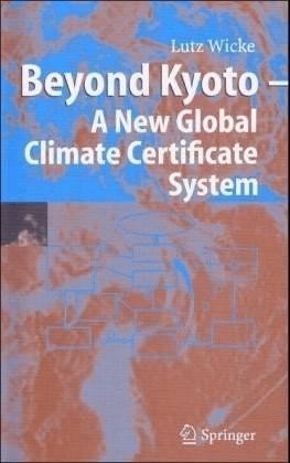 Beyond Kyoto - A New Global Climate Certificate System (Wicke, Lutz) [Gebundene Ausgabe]