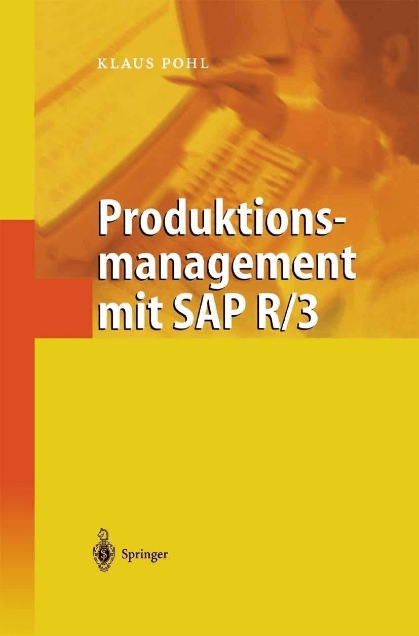 Produktionsmanagement mit SAP R/3 (Pohl, Klaus)...