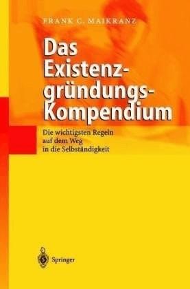 Das Existenzgründungs-Kompendium (Maikranz, Fra...
