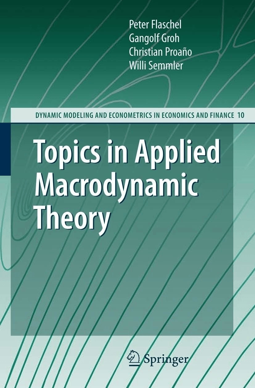 Topics in Applied Macrodynamic Theory (Flaschel, Peter Groh, Gangolf Proaño, Christian Semmler, Willi) [Gebundene Ausgab