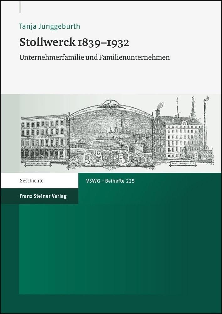Stollwerck 1839-1932 (Junggeburth, Tanja) [Gebundene Ausgabe]