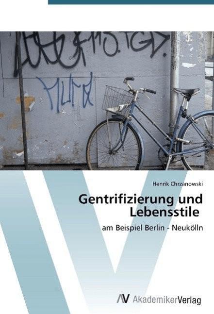 Gentrifizierung und Lebensstile (Chrzanowski, Henrik)