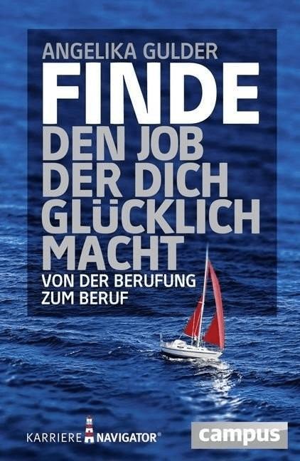 Finde den Job, der dich glücklich macht (Gulder...