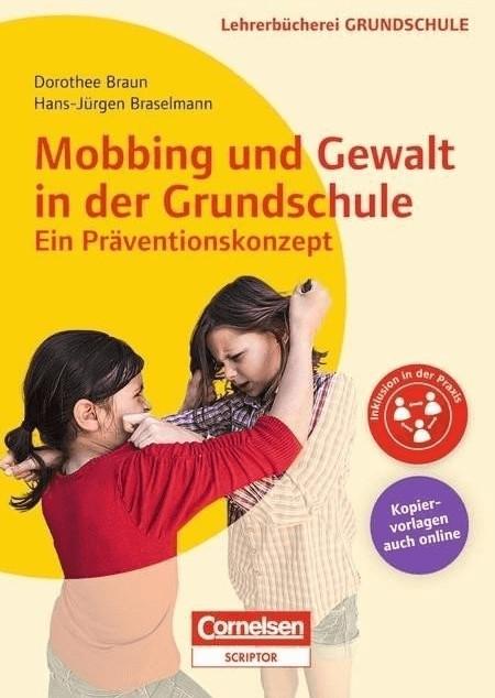 Mobbing und Gewalt in der Grundschule - ein Prä...
