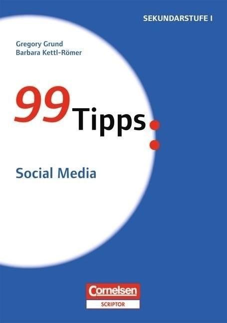 99 Tipps: Social Media (Kettl-Römer, Barbara Gr...