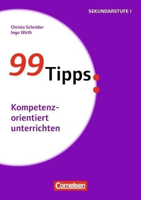 #99 Tipps: Kompetenzorientiert unterrichten (Schröder, Christa Wirth, Ingo)#