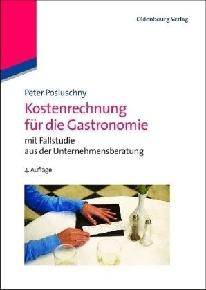 Kostenrechnung für die Gastronomie (Posluschny,...