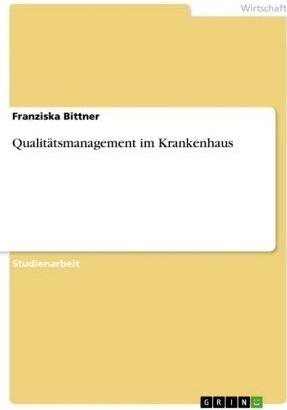 Qualitätsmanagement im Krankenhaus (Bittner, Fr...