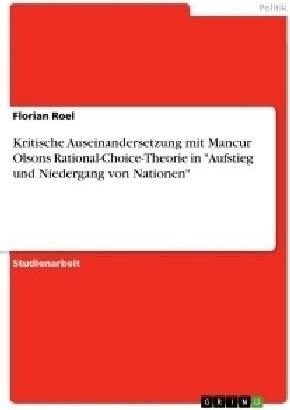 Kritische Auseinandersetzung mit Mancur Olsons Rational-Choice-T (Roel, Florian)