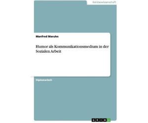 Humor als Kommunikationsmedium in der Sozialen Arbeit (Maruhn, Manfred)