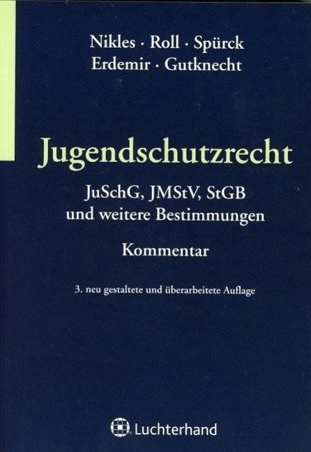*Jugendschutzrecht (Nikles, Bruno W. Roll, Sigmar Spürck, Dieter Erdemir, Murad Gutknecht, Sebastian)*