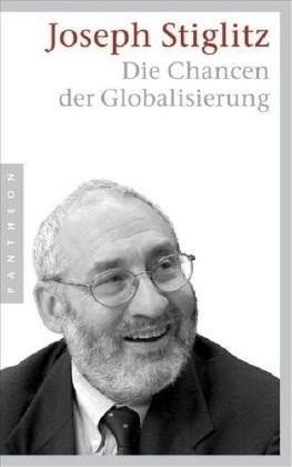 Die Chancen der Globalisierung (Joseph Stiglitz)