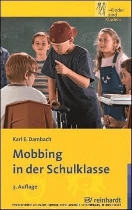 Mobbing in der Schulklasse (Dambach, Karl E.)