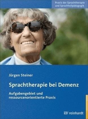 Sprachtherapie bei Demenz (Steiner, Jürgen)