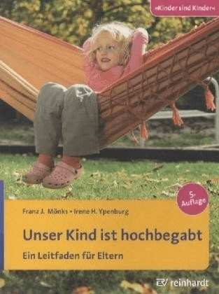 Unser Kind ist hochbegabt (Mönks, Franz J. Ypen...
