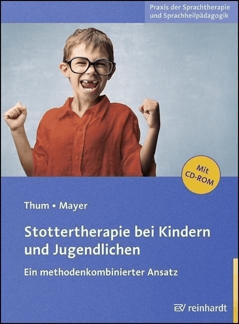 Stottertherapie bei Kindern und Jugendlichen / mit CD-ROM (Thum, Georg Mayer, Ingeborg)