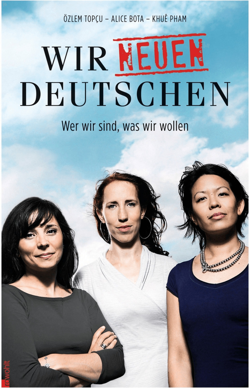 #Wir neuen Deutschen (Alice Bota Khuê Pham Özlem Topçu)#