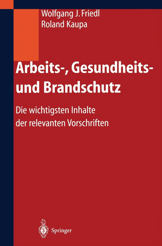 Arbeits-, Gesundheits- und Brandschutz (Friedl,...