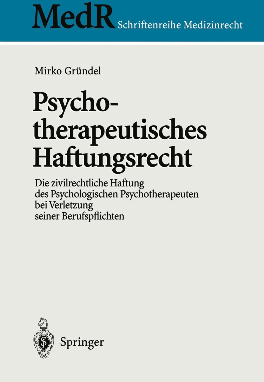 #Psychotherapeutisches Haftungsrecht (Gründel, Mirko)#