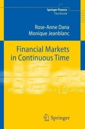 Financial Markets in Continuous Time (Dana, Ros...