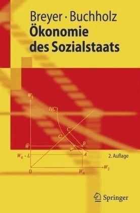 #Ökonomie des Sozialstaats (Breyer, Friedrich H. J. Buchholz, Wolfgang)#