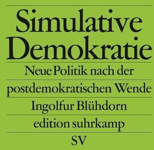 Simulative Demokratie (Blühdorn, Ingolfur) [Taschenbuch]