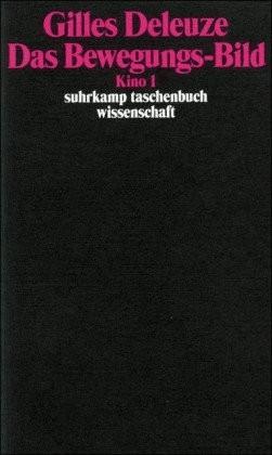Kino 1. Das Bewegungs-Bild (Deleuze, Gilles) [T...