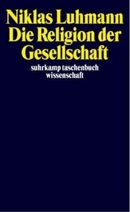 Die Religion der Gesellschaft (Luhmann, Niklas) [Taschenbuch]