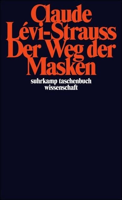 Der Weg der Masken (Levi-Strauss, Claude) [Taschenbuch]