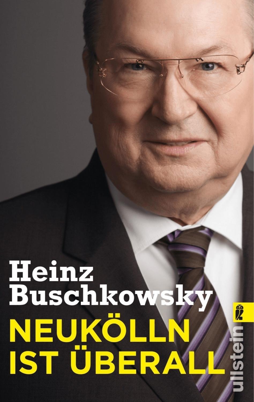 Neukölln ist überall (Buschkowsky, Heinz) [Tasc...