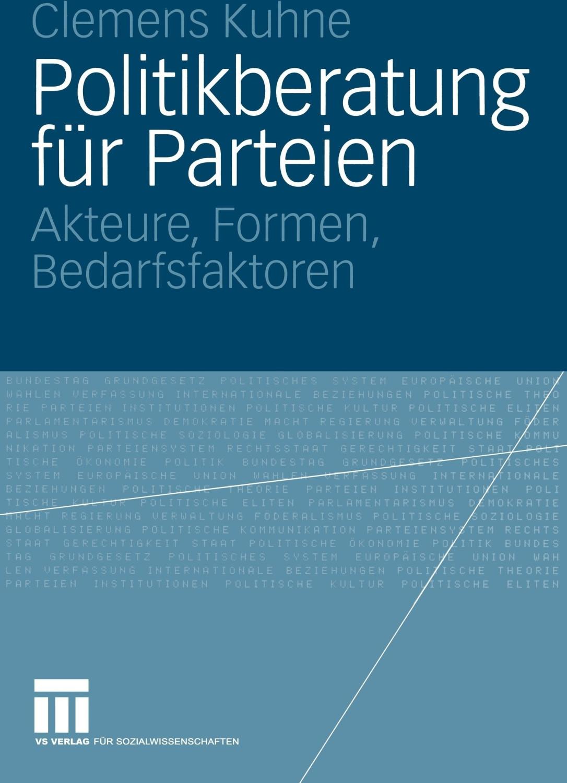 Politikberatung für Parteien (Kuhne, Clemens)