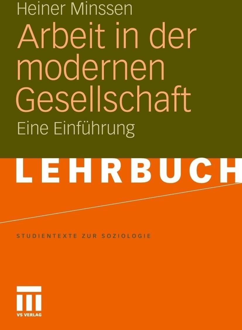 Arbeit in der modernen Gesellschaft (Minssen, H...