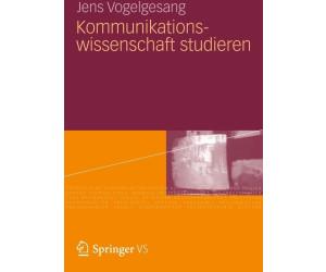 Kommunikationswissenschaft studieren (Vogelgesang, Jens)