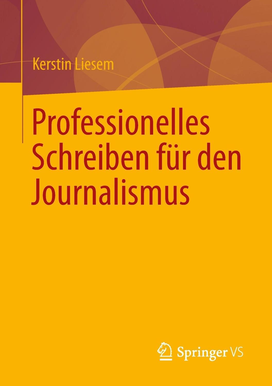 Professionelles Schreiben für den Journalismus (Liesem, Kerstin)