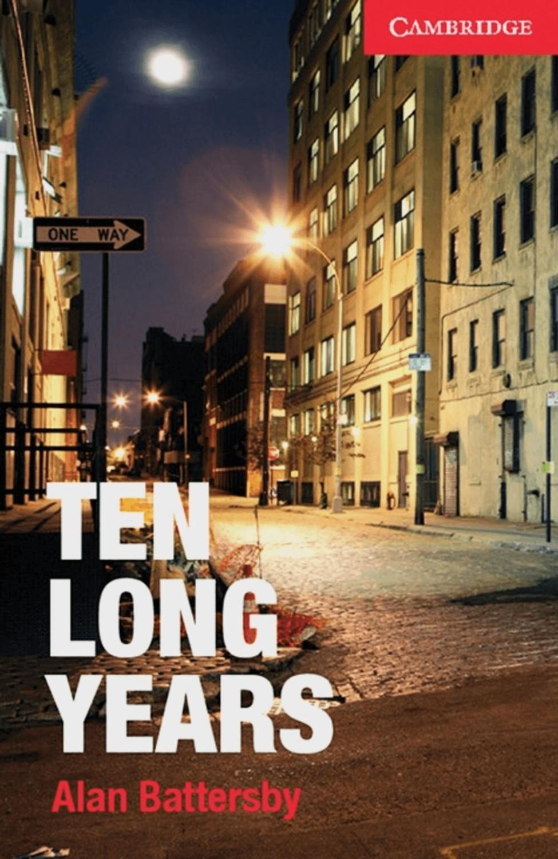 Ten Long Years (Battersby, Alan)